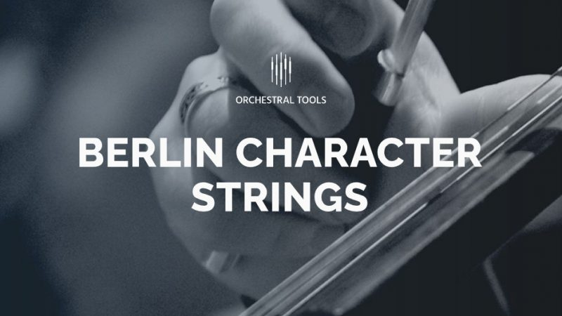 orchestral tools berlin character strings review